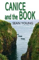 Canice and the Book : Gripping Tale of Sixth Century Ireland - Sean Young