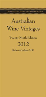 Australian Wine Vintages 2012 : 29th Edition - Robert Geddes