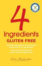 4 Ingredients : Gluten Free - Kim McCosker