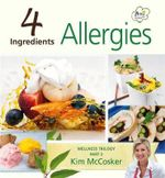 4 Ingredients Allergies : Wellness Trilogy : Part 3 - Kim McCosker