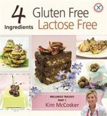 4 Ingredients Gluten Free Lactose Free : Wellness Trilogy: Part 1 - Kim McCosker