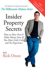 The Millionaire Makers : Insider Property Secrets  :  How to Have Fun and Make Money Even If You Have Little Cash and No Experience - Rick Otton