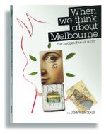 When We Think About Melbourne : The Imagination of a City - Jenny Sinclair