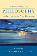 A Companion to Philosophy in Australia and New Zealand - Graham Oppy