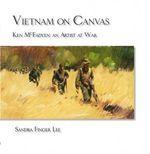 Vietnam on Canvas : Ken McFadyen an Artist at War - Sandra Finger Lee