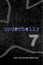 Underbelly 7: Collectors Edition - John Silvester