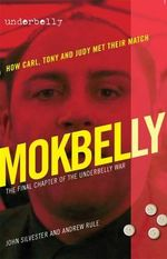 Underbelly : Mokbelly - Andrew Rule