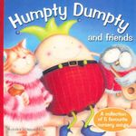Humpty Dumpty and Friends : A Collection of 5 Favourite Nursery Songs - Wendy Shaw