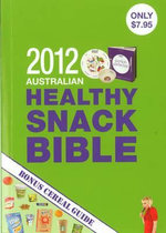 Portion Perfection - Healthy Snack Bible 2012 : GREAT IDEAS IN NUTRIT - Amanda Clark
