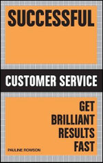 Successful Customer Service : Get Brilliant Results Fast - Australian Edition : Successful Series - Pauline Rowson