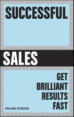 Successful Sales : Get Brilliant Results Fast - Australian Edition : Successful Series - Pauline Rowson