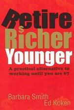 Retire Richer Younger - Barbara Smith