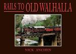 Rails To Old Walhalla - Nick Anchen