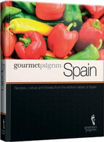 Gourmet Pilgrim: Spain : Recipes Culture and Stories From The Kitchen Tables of Spain