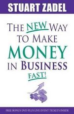 New Way to Make Money in Business Fast!  (Book + DVD) - Stuart Zadel