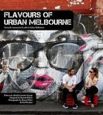 Flavours of Urban Melbourne - Jonette George