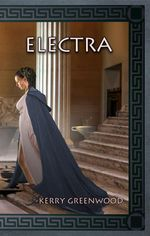 Electra : The Delphic Women - Kerry Greenwood