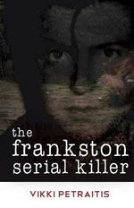 The Frankston Serial Killer - Vikki Petraitis
