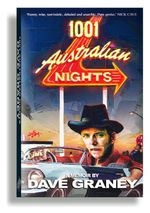 1001 Australian Nights :  An Aesthetic Memoir - Dave Graney