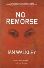No Remorse - Ian Walkley
