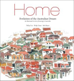 Home : Evolution of the Australian Dream - An Illustrated Review of Housing in Australia - Philip Cox