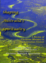 Shaping Australia's Spirituality : A Review of Christian Ministry in the Australian Context - Philip Hughes