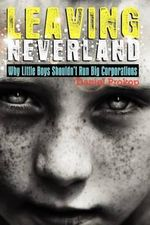 Leaving Neverland (Why Little Boys Shouldn't Run Big Corporations) - Daniel Gerard Prokop