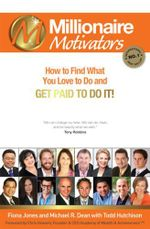 Millionaire Motivators : What If Making Millions Is Easier Than You Think? - Fiona Jones