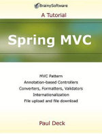 Spring MVC : a Tutorial Series - Paul Deck