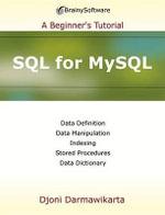 SQLl for MySQL : a Beginner's Tutorial - Djoni Darmawikarta
