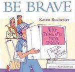 Be Brave : JOJO PUBLISHING - Karen Rochester