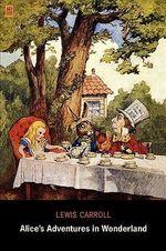 Alice's Adventures in Wonderland (AD Classic) - Lewis Carroll
