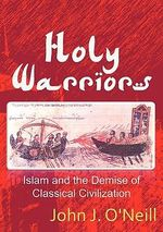 Holy Warriors - John J O'Neill