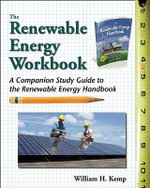 The Renewable Energy Workbook : A Companion Study Guide to the Renewable Energy Handbook - William H Kemp