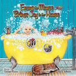 Emma the Mouse Brings Joy to the House - Susan R Ross