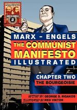 The Communist Manifesto (Illustrated) - Chapter Two : The Bourgeoisie - Karl Marx