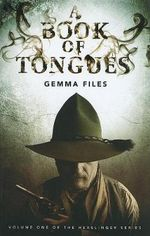 A Book of Tongues - Gemma Files