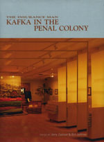 The Insurance Man : Kafka in the Penal Colony
