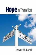 Hope In Transition - Trevor Howard Lund