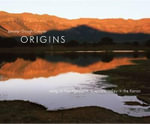 Origins - Song of Nooitgedacht a Remote Valley in the Karoo : California and Hawaii - Jennifer Gough-Cooper