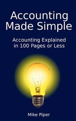 Accounting Made Simple : Accounting Explained in 100 Pages or Less - Mike Piper