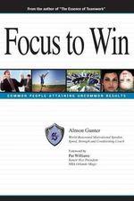 The Super Freak Way ... Focus to Win - Almon Gunter