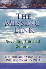 The Missing Link, Revealing Spiritual Genetics - Ph D Richard Gene Arno