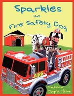Sparkles the Fire Safety Dog - Dayna Hilton
