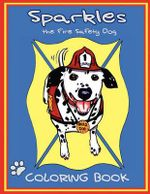 Sparkles the Fire Safety Dog Coloring Book - Dayna Hilton