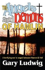 The Angels and Demons of Hamlin - Gary Ludwig