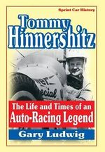 Tommy Hinnershitz. The Life and Times of an Auto-Racing Legend - Gary Luwig