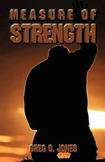 Measure of Strength - Greg O Jones