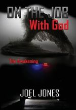 On the Job with God : The Awakening - Joel Jones