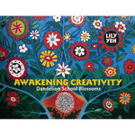 Awakening Creativity : Dandelion School Blossoms - Lily Yeh